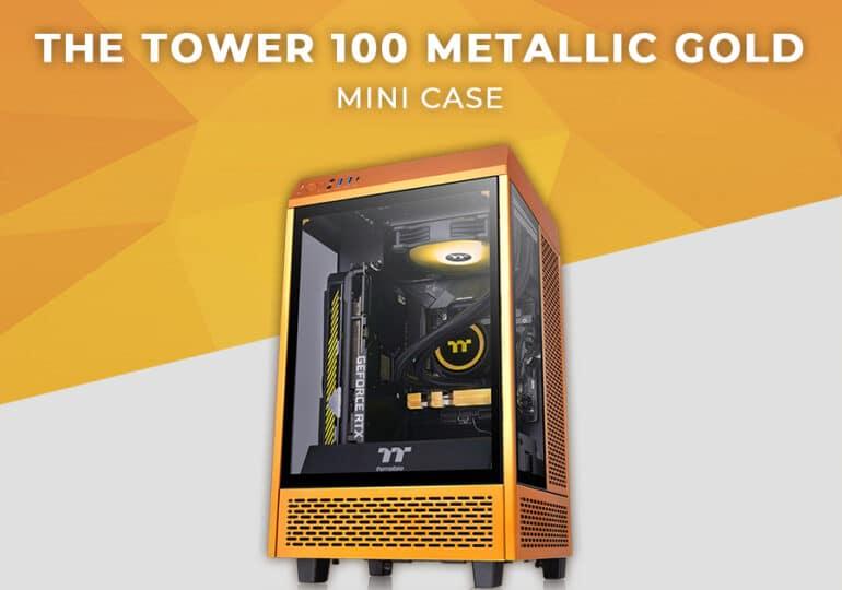 A Thermaltake bemutatta a Tower 100 Metallic Gold Mini toronyházat